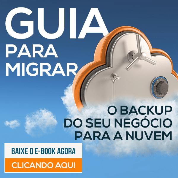 E-book GUIA PARA MIGRAR O BACKUP DO SEU NEGÓCIO PARA A NUVEM